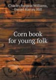 img - for Corn book for young folk book / textbook / text book