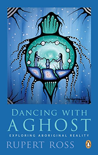 Dancing with a Ghost: Exploring Aboriginal Reality