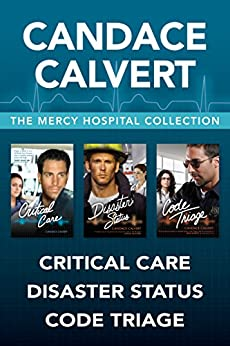 The Mercy Hospital Collection: Critical Care / Disaster Status / Code Triage by [Calvert, Candace]