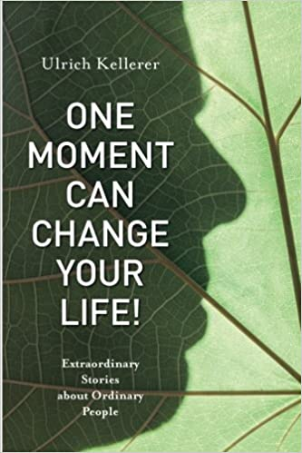 One Moment Can Change Your Life!
