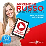 Aprender Russo - Curso de Áudio de Russo, No. 1 [Learn Russian: Russian Audio Course, Book 1]    Polyglot Planet
