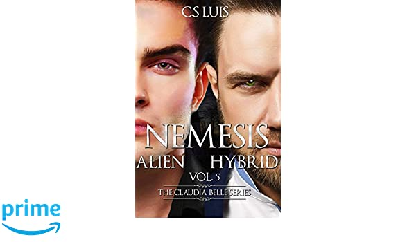 Amazon.com: Nemesis Alien Hybrid (The Claudia Belle Series) (Volume 5) (9781548992477): C.S Luis, Tuzemka, d. swe, Kay C. Sulli: Books
