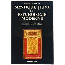 Mystique juive et psychologie moderne : la voie de la splendeur