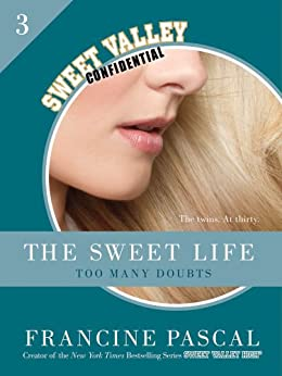 The Sweet Life #3: An E-Serial: Too Many Doubts (Sweet Valley Confidential) by [Pascal, Francine]