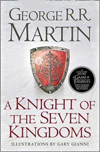 A Knight of the Seven Kingdoms (Song of Ice & Fire Prequel) (Paperback)【2017】by George R.R. Martin (Author), Gary Gianni (Illustrator) [1835]