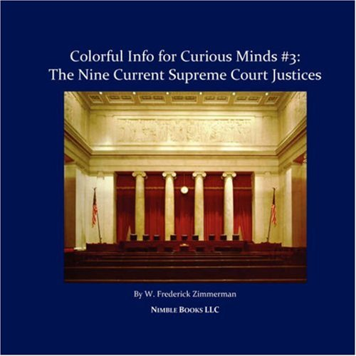 The Nine Current Supreme Court Justices: Colorful Info for Curious Minds #3