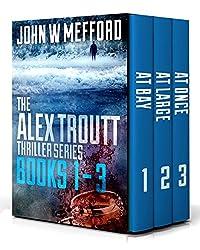 The Alex Troutt Thriller Series: Books 1-3 (Alex Troutt Box Set)