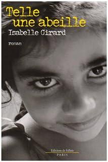 Telle une abeille, Girard, Isabelle