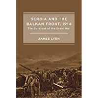 Serbia and the Balkan Front, 1914: The Outbreak of the Great War