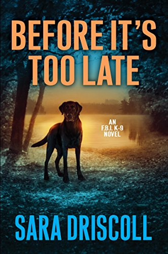 Before It's Too Late (An F.B.I. K-9 Novel) cover