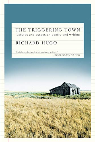 The Triggering Town: Lectures and Essays on Poetry and...