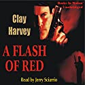 A Flash of Red Audiobook by Clay Harvey Narrated by Jerry Sciarrio