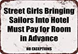 Street Girls Bringing Sailors Into Hotel Must Pay in Advance Funny Metal Signs 12X16 Inches