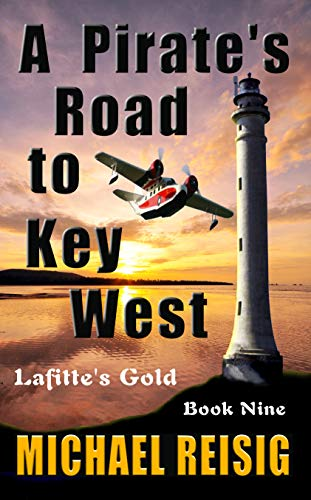 A PIRATE'S ROAD TO KEY WEST (THE ROAD TO KEY WEST Book 9) (Best Time To Travel To Key West)