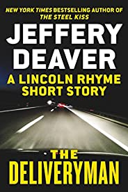 The Deliveryman: A Lincoln Rhyme Short Story (Kindle Single) (A Lincoln Rhyme Novel)