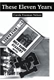 These Eleven Years, Carole Freeman Nelson, 0595254098