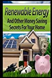 Renewable Energy and Other Money Saving Secrets for Your Home