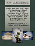 Gerald Miller and David Caudill, etc. , Appellants, V. City of Spokane, a Municipal Corporation, William P. Payne, Commissioner of Public Safety, et Al, Wilmot W. Garvin and G. M. FERRIS, 1270389998