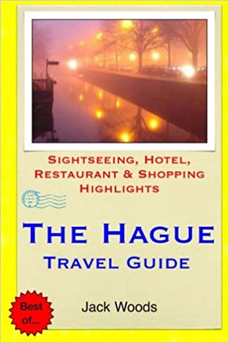 The Hague Travel Guide Sightseeing Hotel Restaurant Shopping