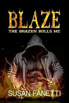 Blaze (The Brazen Bulls MC Book 4) by [Fanetti, Susan]