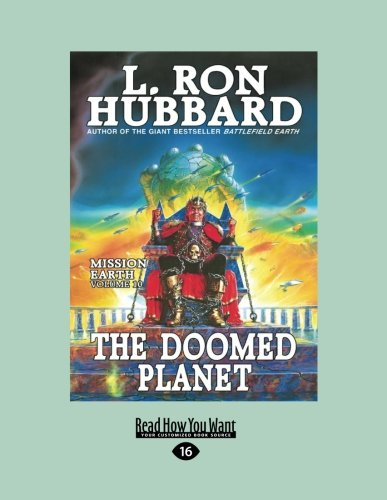 The Doomed Planet: Mission Earth The Biggest Science Fiction Dekalogy Ever Written: Volume Ten