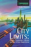 City Limits: Crime, Consumer Culture and the Urban Experience