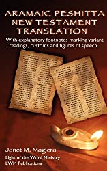 Aramaic Peshitta New Testament Translation: With Explanatory Footnotes Marking Variant Readings, Customs and Figures of Speech