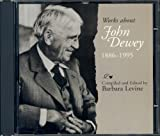 Works about John Dewey, 1886-1995, , 0809320622