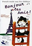 French Made Easy for Children: Bonjour les Amis!, Vol. 2