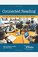 Connected Reading: Teaching Adolescent Readers in a Digital World Perfect Paperback