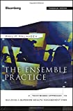 The Ensemble Practice: A Team-Based Approach to Building a Superior Wealth Management Firm