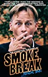 img - for Smoke Break: The Complete Screenplay to the 115 Episode Comedy Web Series book / textbook / text book