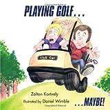 Playing Golf..., Zolton Kortvely, 1466963611