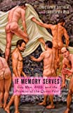 If Memory Serves, Christopher Castiglia and Christopher Reed, 0816676100