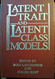 Latent Trait and Latent Class Models, Langeheine, R. and Rost, J., 0306427273