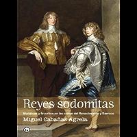 Reyes sodomitas. Monarcas y favoritos en las cortes del Renacimiento y Barroco (G)