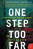 One Step Too Far: A Novel