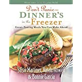 Don't Panic - - Dinner's In The Freezer: Great-Tasting Meals You Can Make Ahead