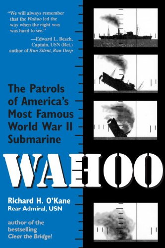 Wahoo: The Patrols of America's Most Famous World War II Submarine (Best Submarine Of World War 2)