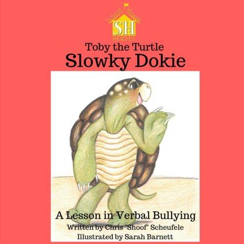 Toby the Turtle: Slowky Dokie (School House Heroes)