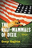 The Half-Mammals of Dixie by Singleton George (2003-09-08) Paperback