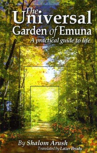 The Universal Garden of Emuna (The Garden Of Peace By Rabbi Shalom Arush)