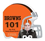 Cleveland Browns 101: My First Team-Board-Book