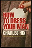 How to Dress Your Man, Outlet Book Company Staff and Random House Value Publishing Staff, 0517545446