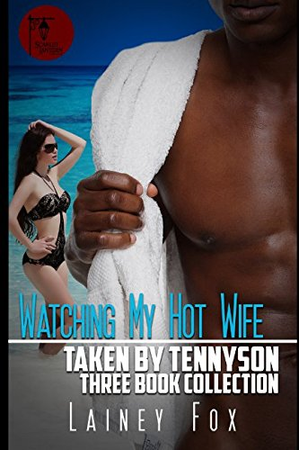 Watching my Hot Wife – Taken by Tennyson Three Book Collection (Lainey Collection)