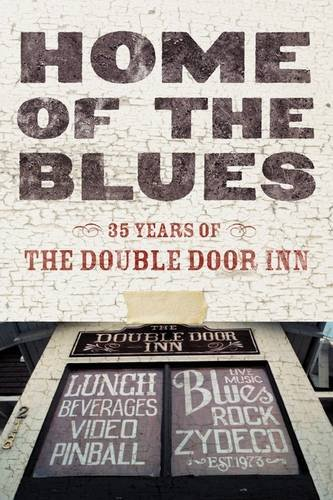 Home Of The Blues: 35 Years Of The Double Door Inn