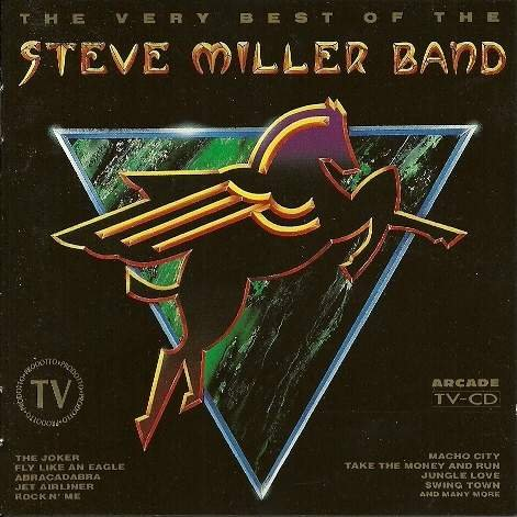 Very best of the Steve Miller Band (The Very Best Of The Steve Miller Band)