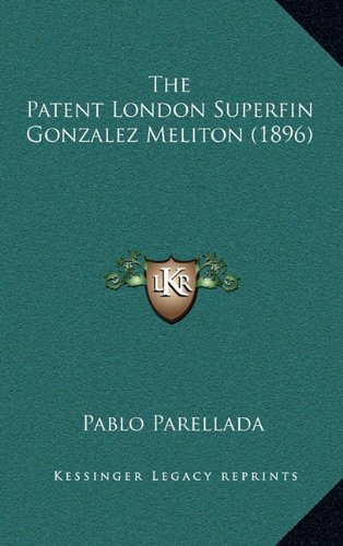 Download The Patent London Superfin Gonzalez Meliton (1896) (Spanish Edition) pdf epub