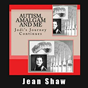 Autism, Amalgam and Me Audiobook