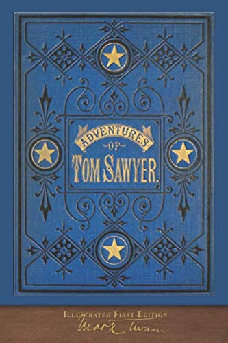 The Adventures of Tom Sawyer (Illustrated First Edition): 100th Anniversary Collection